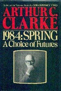 image of 1984: Spring.  A Choice of Futures