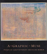 A Graphic Muse: Prints by Contemporary American Women by  Richard S. and Ruth E Fine Field - Paperback - First Edition - 1987 - from Book Patrol and Biblio.com