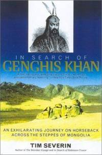 image of In Search of Genghis Khan : An Exhilarating Journey on Horseback Across the Steppes of Mongolia