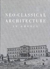 NEOCLASSICAL ARCHITECTURE IN GREECE by John Travlos  - Hardcover  - 1967  - from DEMETRIUS SIATRAS (SKU: 46125)
