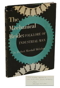 The Mechanical Bride: Folklore of Industrial Man by  Marshall McLuhan - Signed First Edition - 1951 - from Burnside Rare Books, ABAA (SKU: 140938261)