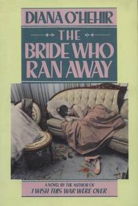 The Bride Who Ran Away. by Diana O'Hehir - First Ed; First Printing indicated.  - 1988. - from Black Cat Hill Books (SKU: 36582)