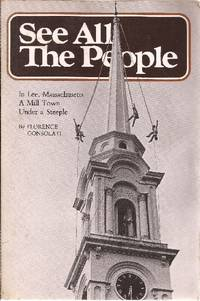 See All The People; or, Life in Lee. by  Florence Consolati - Paperback - 1978 - from Ed Conroy Bookseller and Biblio.com