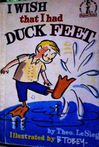 I Wish I Had Duck Feet (Beginners Book) Illustrated by B TOBY
