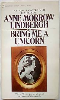 Bring Me A Unicorn: Diaries and Letters of Anne Morrow Lindbergh 1922 1928