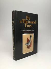 image of BY A THOUSAND FIRES: Nature Notes and Extracts from the Life and Unpublished Journals of Ernest Thompson Seton