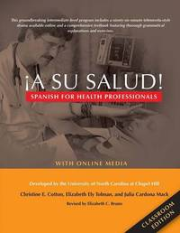 Â¿A Su Salud!: Spanish for Health Professionals, Classroom Edition: With Online Media
