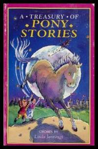 A TREASURY OF PONY STORIES by  Linda (editor) (Joan Aiken; Adele Geras; Marjorie Darke; Dinah Starkey; Barbee Oliver Carleton; Peter Dickinson; Ann Wigley; Maggie Pearson; Laurence Housman; Christine Pullein-Thompson; Robert D. San Souci; Ann de Gale; Lincoln Steffens) Jennings - Paperback - First Printing - First Thus - 1996 - from W. Fraser Sandercombe and Biblio.com