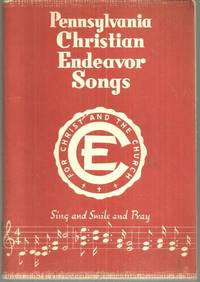 PENNSYLVANIA CHRISTIAN ENDEAVOR SONGS Sing and Smile and Pray for Christ  and the Chruch by Hymnal - Paperback - N.D. - from Gibson's Books and Biblio.com