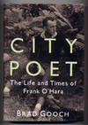image of City Poet: The Life and Times of Frank O'Hara