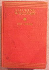 image of Alluring Wisconsin: The Historic Glamor and Natural Loveliness of an American Commonwealth