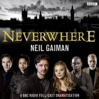 Neverwhere: A BBC Radio Full-Cast Dramatisation by Neil Gaiman - 2013-06-09 - from Books Express and Biblio.com