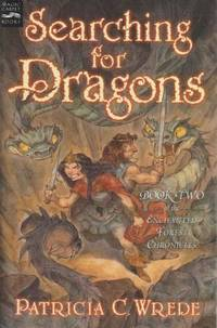 Enchanted Forest Chronicles: Book Two: Searching For Dragons