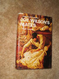 Joe Wilson's Mates - First published in this editon 1970 by Henry Lawson - Hardcover - 1970 - from NY Modern First (SKU: 2012171)