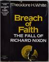 View Image 1 of 2 for BREACH OF FAITH. The Fall of Richard Nixon. Signed and inscribed by Theodore H. White. Inventory #019536