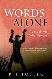 image of Words Alone: Yeats and his Inheritances