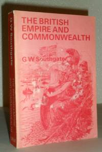 The British Empire and Commonwealth by G W Southgate - 1972