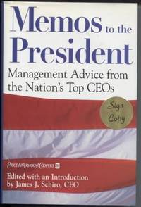 Memos to the President: Management Advice from the Nation's Top Ceos  (Signed)