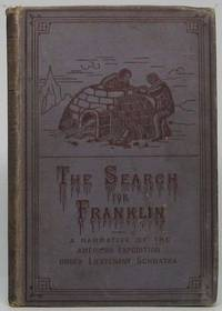 The Search for Franklin: A Narrative of the American Expedition under Lieutenant Schwatka, 1878 to 1880
