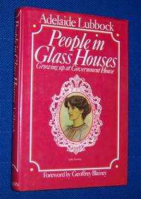 PEOPLE IN GLASS HOUSES: Growing up at Government House. (Signed Copy)