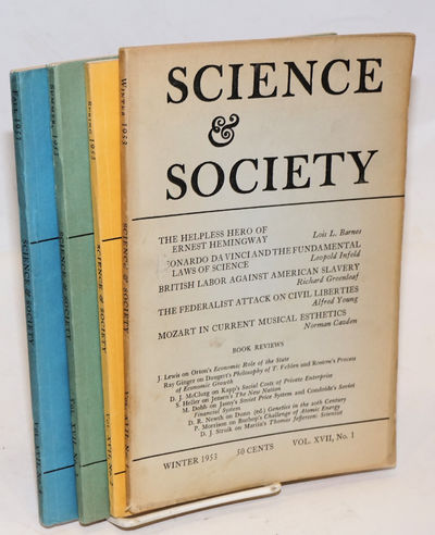 New York: Science & Society, Inc, 1953. Volume 17, numbers 1-4 (#4 ends with page 383). Issues are s...