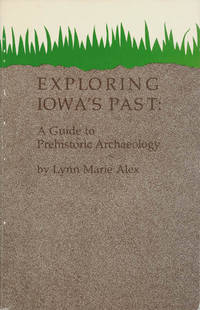 image of Exploring Iowa's Past: A Guide to Prehistoric Archaeology