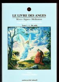 Le livre des anges (rêves-signes-méditation) : Angéologie traditionnelle, tome 1