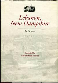 Lebanon, New Hampshire in Pictures, Volume I