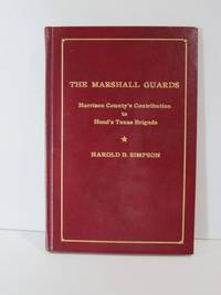 The Marshall Guards:Harrison county's Contribution to Hood's Texas Brigade