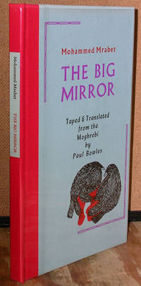 The Big Mirror by  Mohammed Mrabet - Signed First Edition - 1977 - from Dearly Departed Books (SKU: 73199)