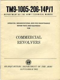 Operator, Organizational and Field Maintenance, Repair Parts and Equipment for Commercial Revolvers (TM9-1005-206-14P/1)