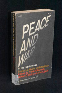 Peace and War in the Modern Age; Premises, Myths, and Realities