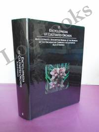 Encyclopaedia of Cultivated Orchids.  An Illustrated Descriptive Manual