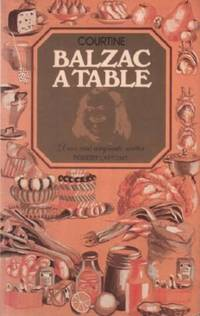 Balzac à table / deux cent cinquante recettes