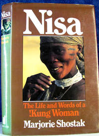 Nisa The Life And Words Of A Kung Woman By Shostak Marjorie 1982