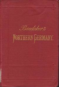 image of NORTHERN GERMANY As Far As the Bavarian and Austrian Frontiers. Handbook  for Travellers