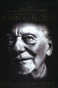 John G, The Authorised Biography of John Gielgud