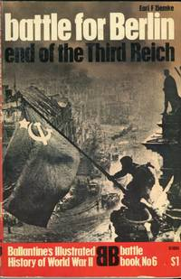 Battle for Berlin: End of the Third Reich (Ballantine Battle Book No. 6)