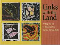 image of Links with the Land: Writing and Art By Children of the Murray-Darling Basin
