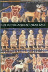 Life In The Ancient Near East, 3100-332 B.C.E
