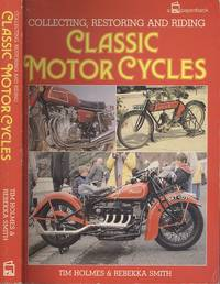 Collecting, Restoring and Riding Classic Motor Cycles