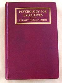 Psychology For Executives: A Study of Human Nature In Industry
