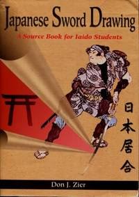 Japanese Sword Drawing : A Sourcebook for Iaido Students