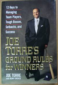 Joe Torre's Ground Rules for Winners by  Joe with Henry Dreher Torre - First Edition - 1999 - from Book Nook (SKU: 8358)