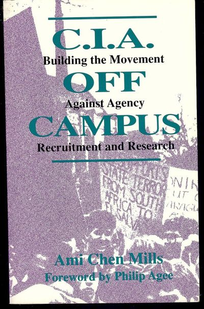 1991. MILLS, Ami Chen. C.I.A. OFF CAMPUS: Building the Movement Against Agency Recruitment and Resea...