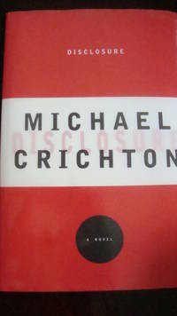 Disclosure  (1994, Hardcover) 1ST.EDITION-LIKE NEW CONDITION by Michael Crichton - 1st - 1994 - from Love Books  (SKU: 528)