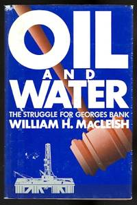 image of OIL AND WATER:  THE STRUGGLE FOR GEORGES BANK.