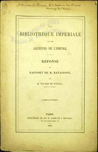 La bibliothèque impériale et les archives de l'Empire, réponse au rapport de M. Revaisson.