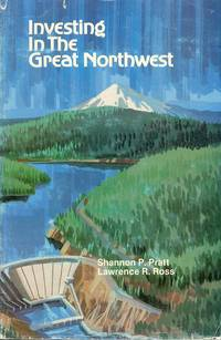 Investing in the Great Northwest: A Layman\'s Guide to Northwest Stocks and Bonds