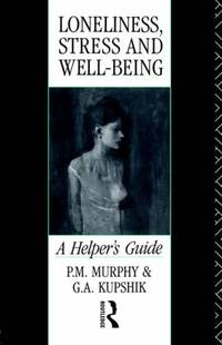 Loneliness, Stress and Well-Being: A Helper's Guide